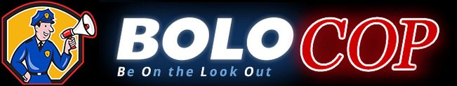 Bolo Cop - Be On the Look Out